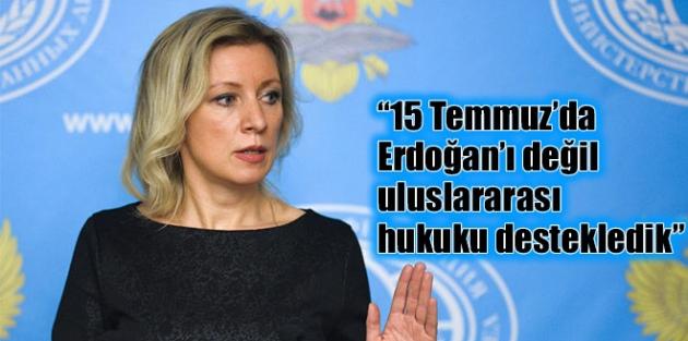 """""""15 Temmuz'da Erdoğan'ı değil uluslararası hukuku destekledik"""""""