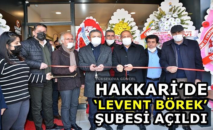 Hakkari'de 'Levent Börek' Şubesi Açıldı