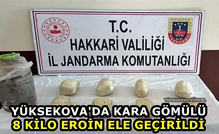 Yüksekova'da kara gömülü 8 kilo eroin ele geçirildi