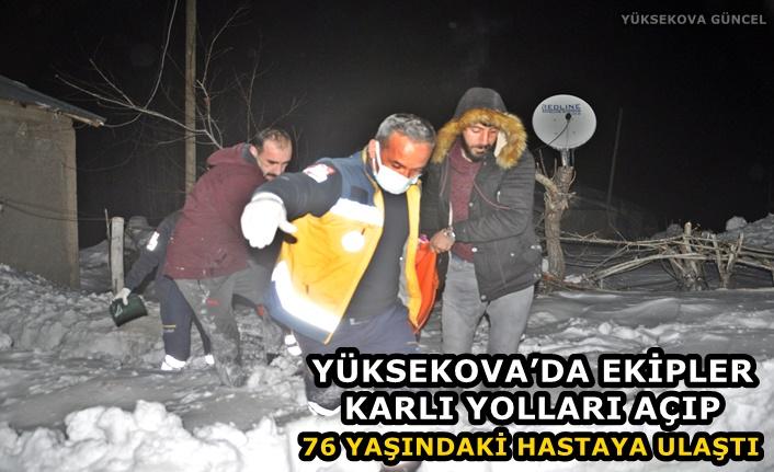 Yüksekova'da Ekipler Karlı Yolları Açıp 76 Yaşındaki Hastaya Ulaştı