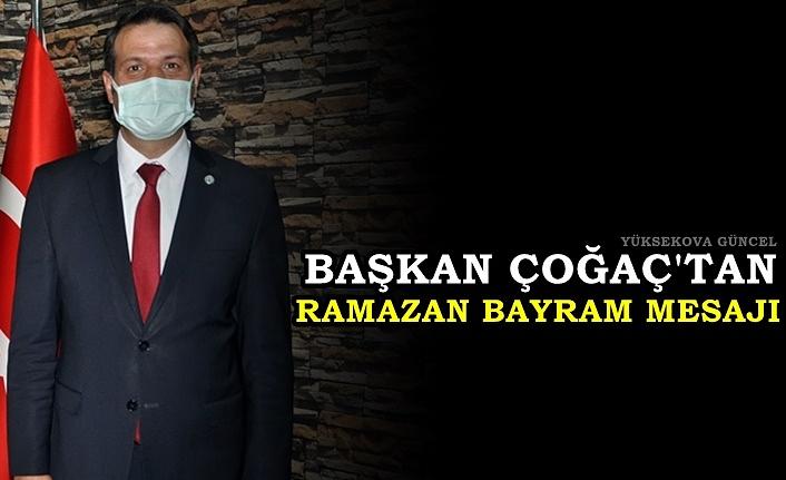 Başkan Çoğaç'tan Ramazan Bayram Mesajı