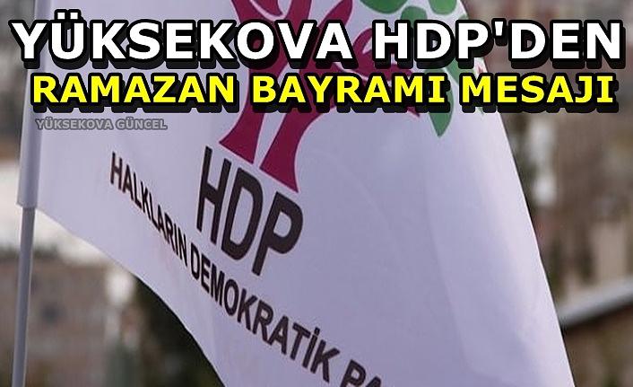 Yüksekova HDP'den Ramazan Bayramı Mesajı