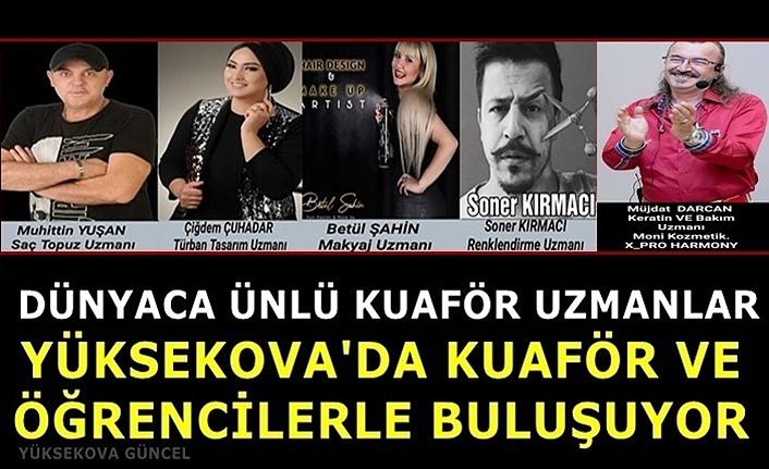 Dünyaca Ünlü Kuaför Uzmanlar, Yüksekova'da Kuaför Ve Öğrencilerle Buluşuyor