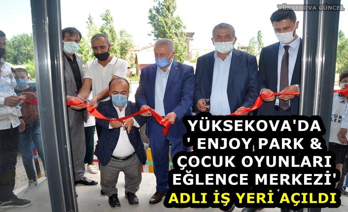 Yüksekova'da ' Enjoy Park & Çocuk Oyunları Eğlence Merkezi' Adlı İş Yeri açıldı