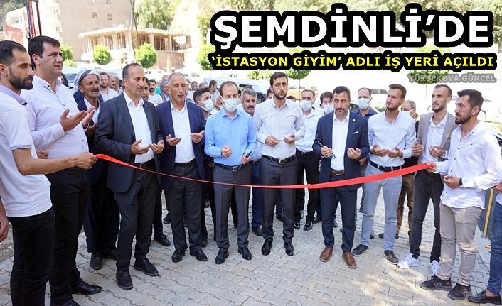 Şemdinli'de 'İstasyon Giyim' Adlı İş Yeri Açıldı