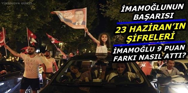23 Haziran'ın şifreleri… İmamoğlu 9 puan farkı nasıl attı?
