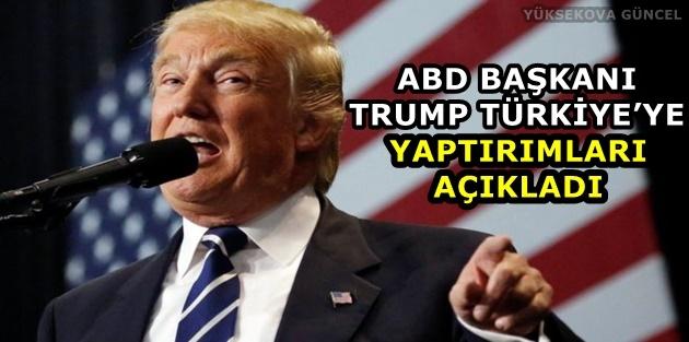 ABD Başkanı Trump Türkiye'ye yaptırımları açıkladı