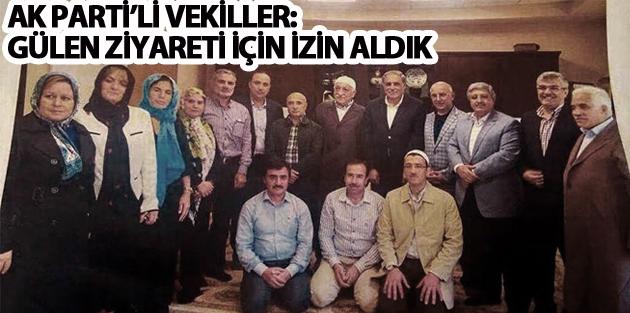 AK Parti'li vekiller: Gülen ziyareti için izin aldık