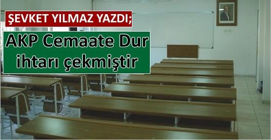 "AKP'den Cemaate ""Dur"" İhtarı"