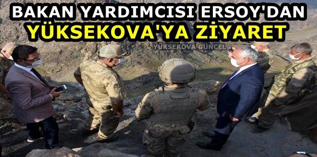 Bakan Yardımcısı Ersoy'dan Yüksekova'ya Ziyaret