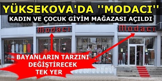 Bayanların Beklediği Giyim ''MODACI'' Yüksekova'da Açıldı