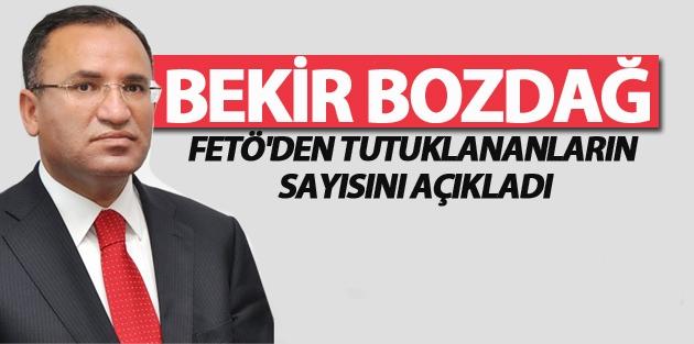 Bekir Bozdağ FETÖ'den tutuklananların sayısını açıkladı