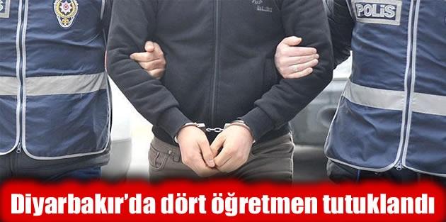 Diyarbakır'da dört öğretmen tutuklandı