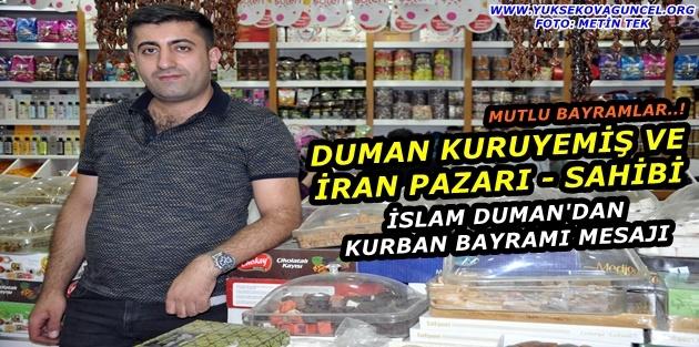 Duman kuruyemiş dünyası ve iran pazarı sahibi, İslam Duman'dan Kurban Bayramı Mesajı
