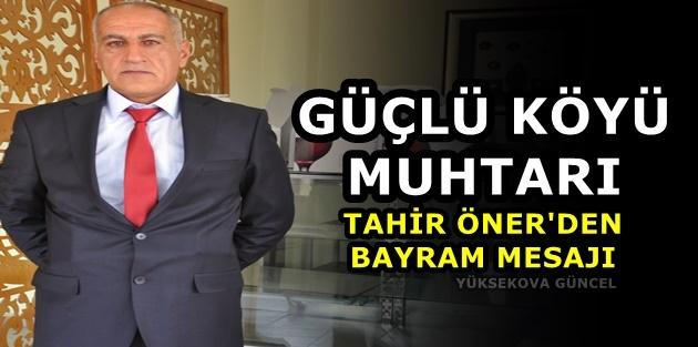 Güçlü Köyün Muhtarı Tahir Öner'den Bayram Mesajı