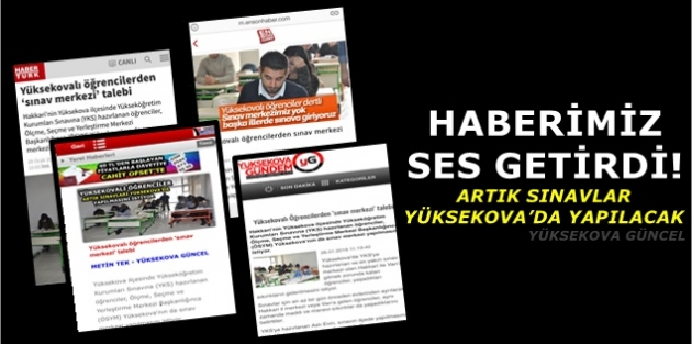 Haberimiz Ses Getirdi! Artık Sınavlar Yüksekova'da Yapılacak