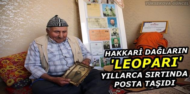 Hakkari dağların 'Leoparı' yıllarca sırtında posta taşıdı