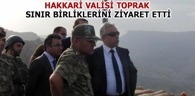 Hakkari Valisi Toprak, sınır birliklerini...