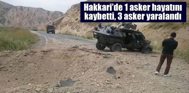 Hakkari'de 1 asker hayatını kaybetti, 3 asker yaralandı