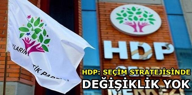 HDP: Seçim stratejisinde değişiklik yok