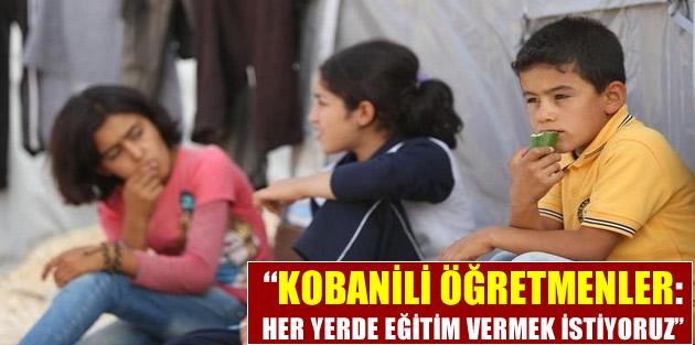 'Her yerde eğitim vermek istiyoruz'