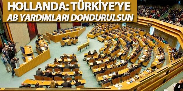Hollanda: Türkiye'ye AB yardımları dondurulsun