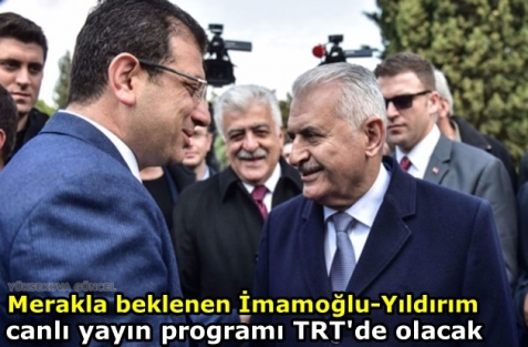 İmamoğlu-Yıldırım canlı yayın programı TRT'de olacak