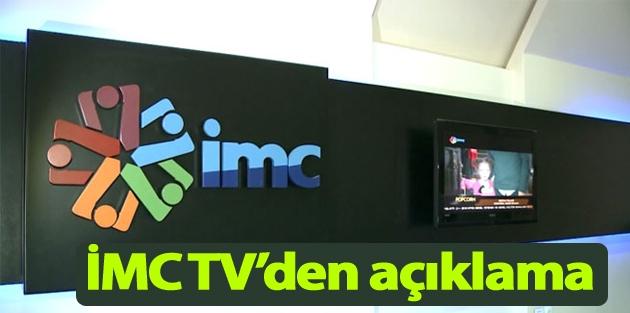 İMC TV'den açıklama
