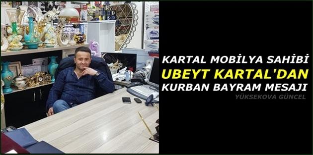 Kartal Mobilya Sahibi, Ubeyt Kartal'dan Kurban Bayramı Mesajı