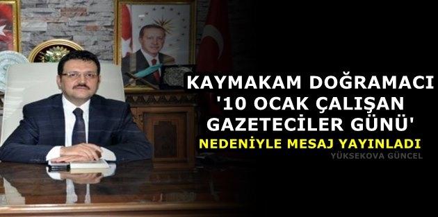 Kaymakam Doğramacı ''10 Ocak Çalışan Gazeteciler Günü'' Nedeniyle Mesaj Yayınladı
