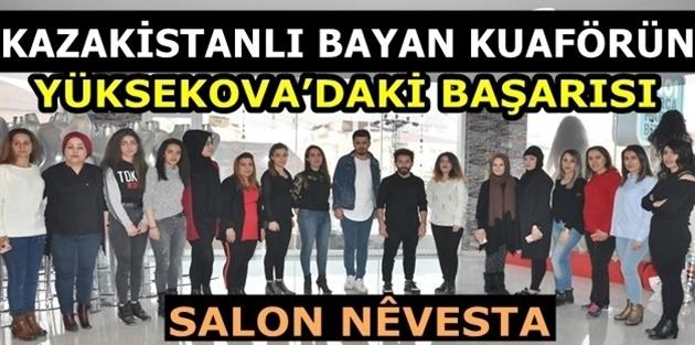 Kazakistanlı Bayan Kuaförün Yüksekova'daki Başarısı