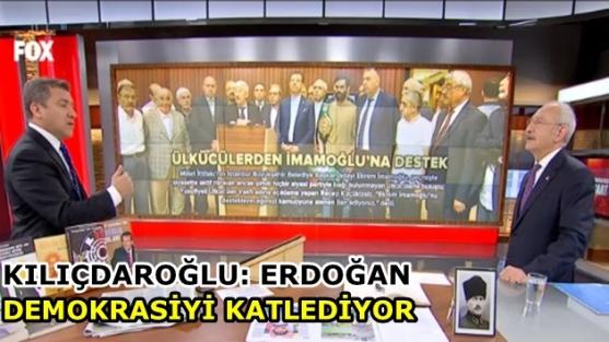 Kılıçdaroğlu: Erdoğan demokrasiyi katlediyor