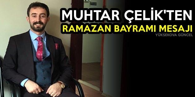 Muhtar Çelik'ten Ramazan Bayramı Mesajı