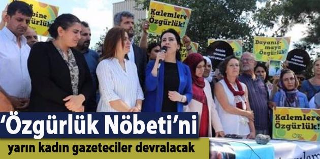 'Özgürlük Nöbeti'ni yarın kadın gazeteciler devralacak