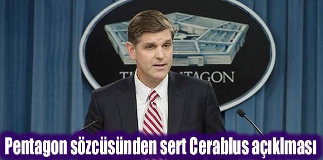 Pentagon sözcüsünden sert Cerablus açıklması
