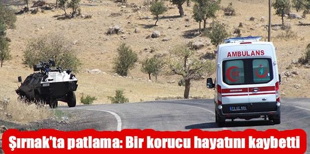 Şırnak'ta patlama: Bir korucu hayatını kaybetti