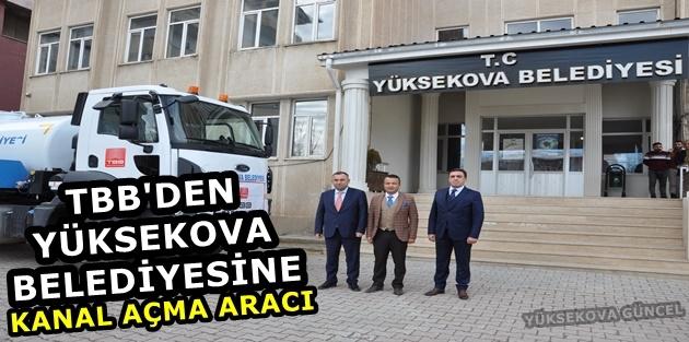 TBB'den Yüksekova Belediyesine kanal açma aracı