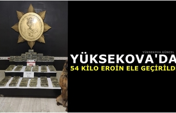 Yüksekova'da 54 kilo eroin ele geçirildi
