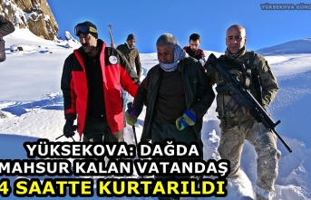 Yüksekova: Dağda Mahsur Kalan Vatandaş, 4 Saatte Kurtarıldı