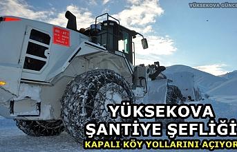 Yüksekova Şantiye Şefliği Kapalı Köy Yollarını Açıyor