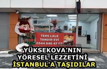 Yüksekova'nın Yöresel Lezzetini İstanbul'a Taşıdılar