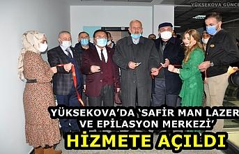 Yüksekova'da 'Safir Man Lazer Ve Epilasyon Merkezi' Hizmete Girdi