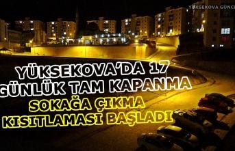 Yüksekova'da 17 günlük tam kısıtlama başladı, sokaklar sessiz kaldı