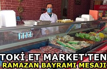 TOKİ Et Market'ten Ramazan Bayramı Mesajı