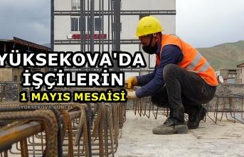 Yüksekova'da İşçilerin 1 Mayıs Mesaisi