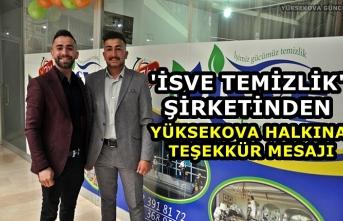 'İsve Temizlik' Şirketinden Yüksekova Halkına Teşekkür Mesajı