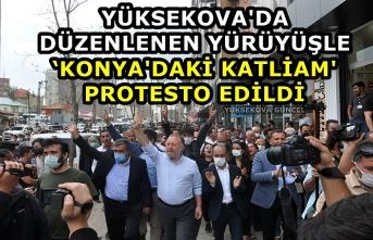 Yüksekova'da Düzenlenen Yürüyüşle 'Konya'daki Katliamı' Protesto Edildi