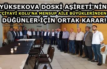 """Yüksekova Doski Aşireti'nin  """"Çiyayî Kolu""""na Mensup Aile Büyüklerinden Düğünler İçin Ortak Karar!"""
