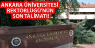 Ankara Üniversitesi Rektörlüğü'nün son talimatı!