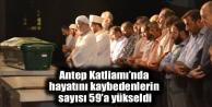Antep Katliamı'nda hayatını kaybedenlerin sayısı 59'a yükseldi